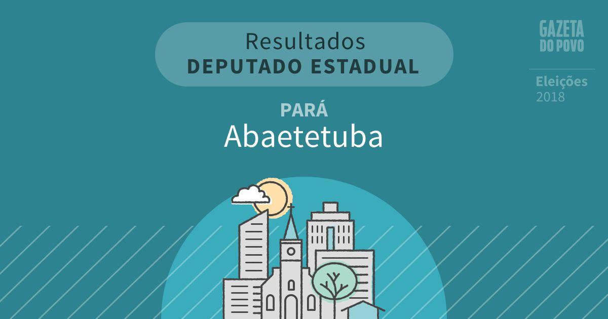 Resultados para Deputado Estadual no Pará em Abaetetuba (PA)