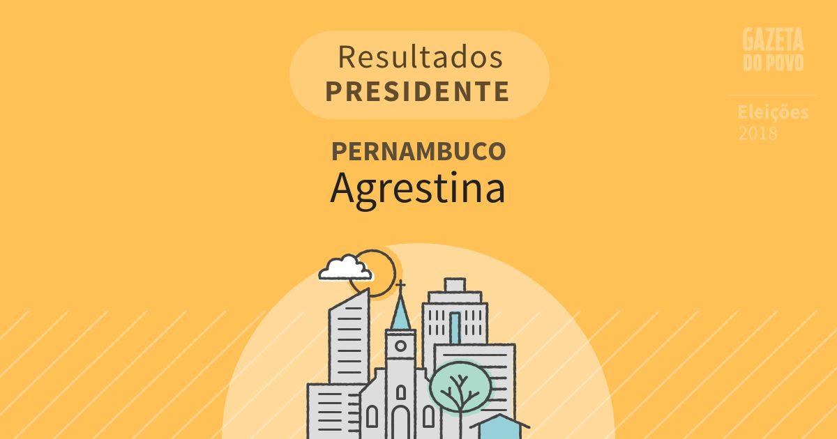 Resultados para Presidente em Pernambuco em Agrestina (PE)