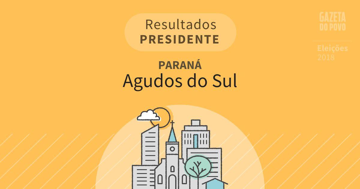 Resultados para Presidente no Paraná em Agudos do Sul (PR)