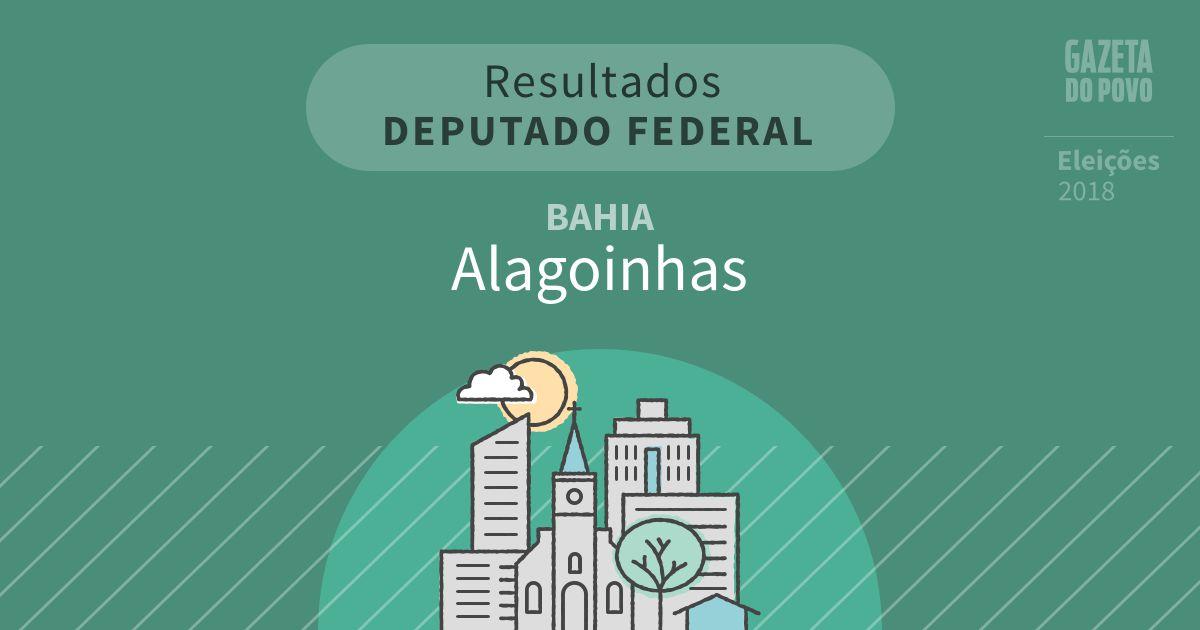 Resultados para Deputado Federal na Bahia em Alagoinhas (BA)