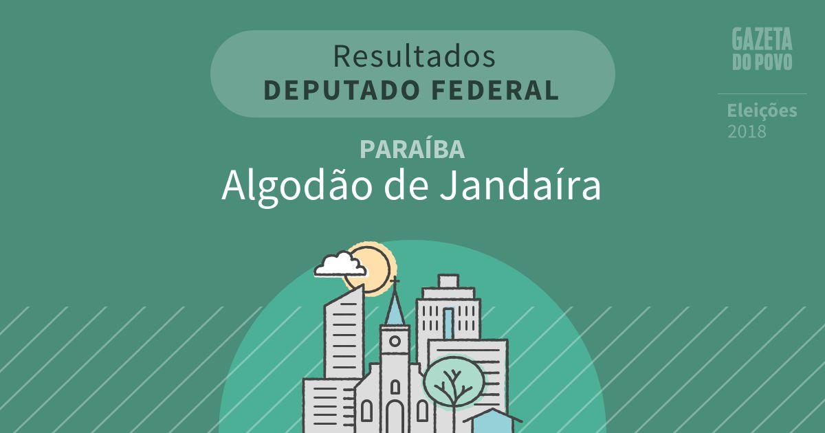 Resultados para Deputado Federal na Paraíba em Algodão de Jandaíra (PB)