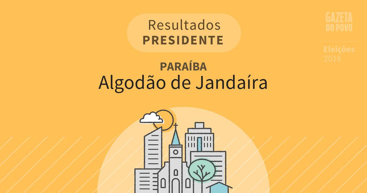 Resultados para Presidente na Paraíba em Algodão de Jandaíra (PB)