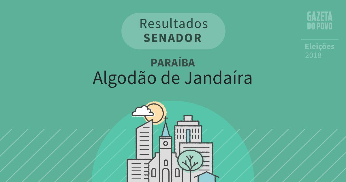 Resultados para Senador na Paraíba em Algodão de Jandaíra (PB)