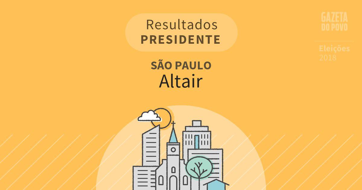 Resultados para Presidente em São Paulo em Altair (SP)