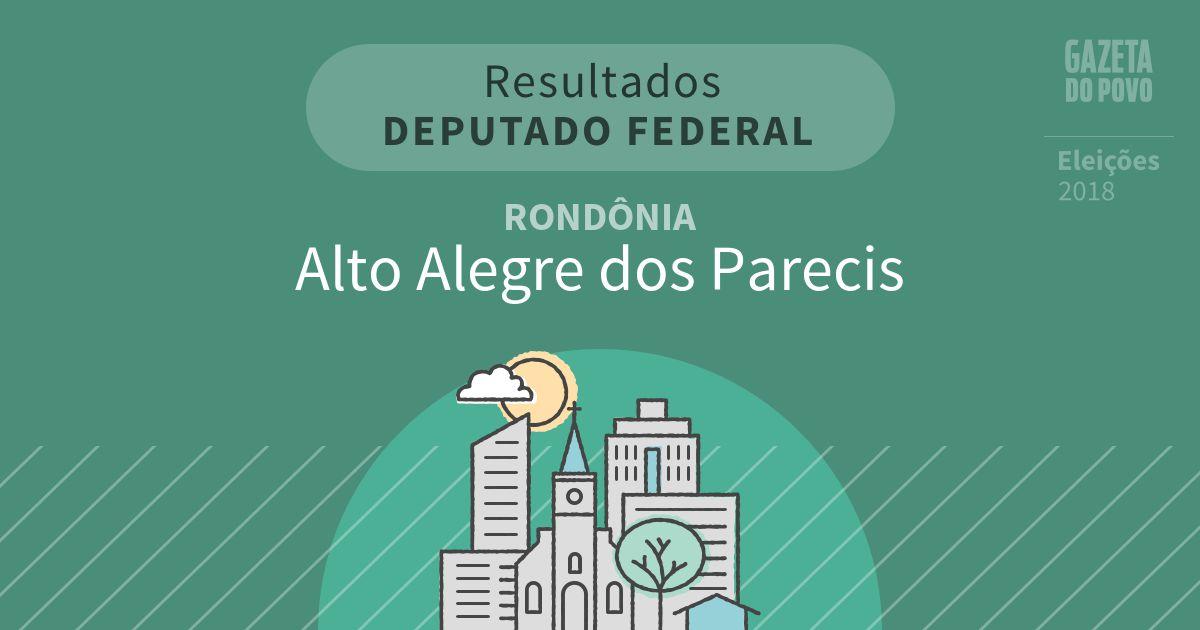 Resultados para Deputado Federal em Rondônia em Alto Alegre dos Parecis (RO)