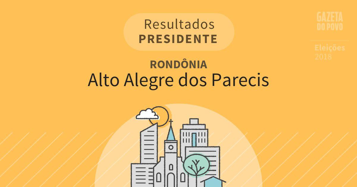 Resultados para Presidente em Rondônia em Alto Alegre dos Parecis (RO)