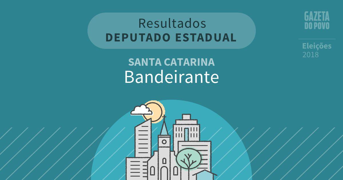 Resultados para Deputado Estadual em Santa Catarina em Bandeirante (SC)