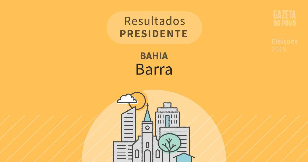 Resultados para Presidente na Bahia em Barra (BA)