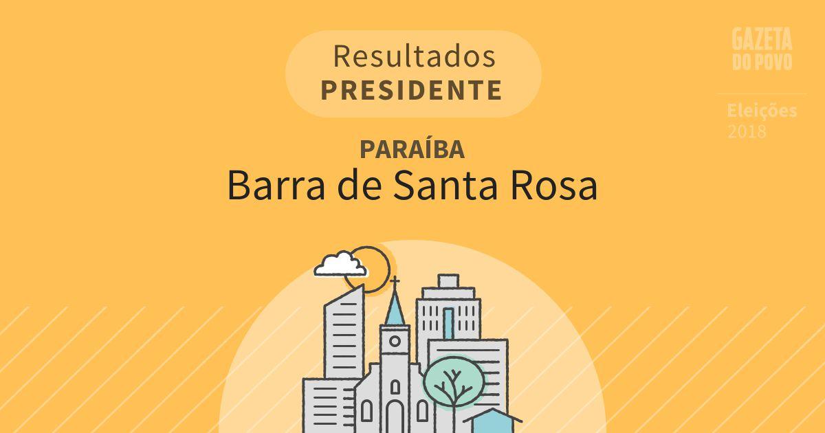 Resultados para Presidente na Paraíba em Barra de Santa Rosa (PB)
