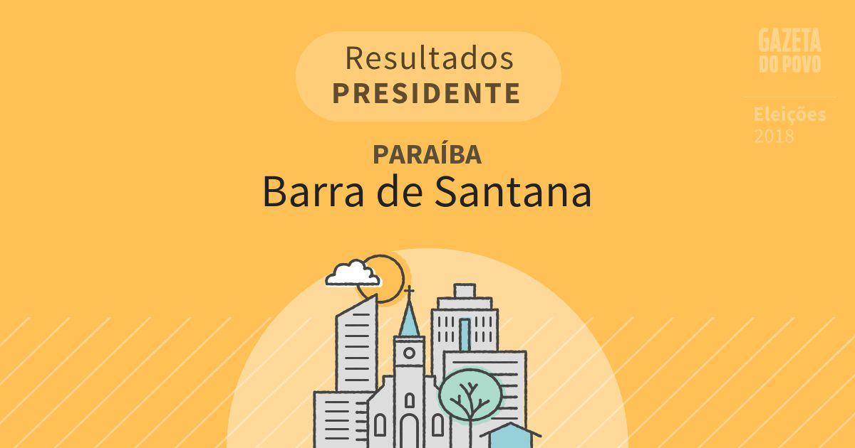 Resultados para Presidente na Paraíba em Barra de Santana (PB)