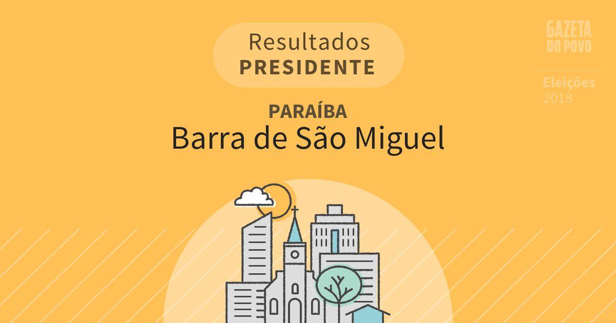 Resultados para Presidente na Paraíba em Barra de São Miguel (PB)