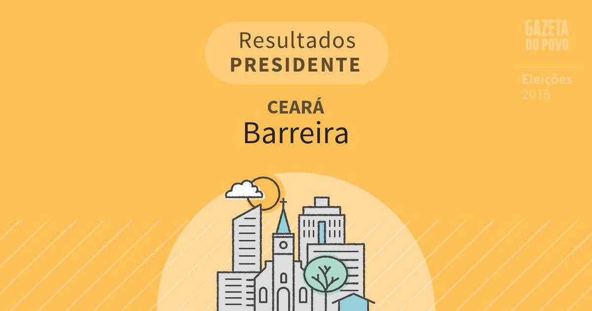 Resultados para Presidente no Ceará em Barreira (CE)