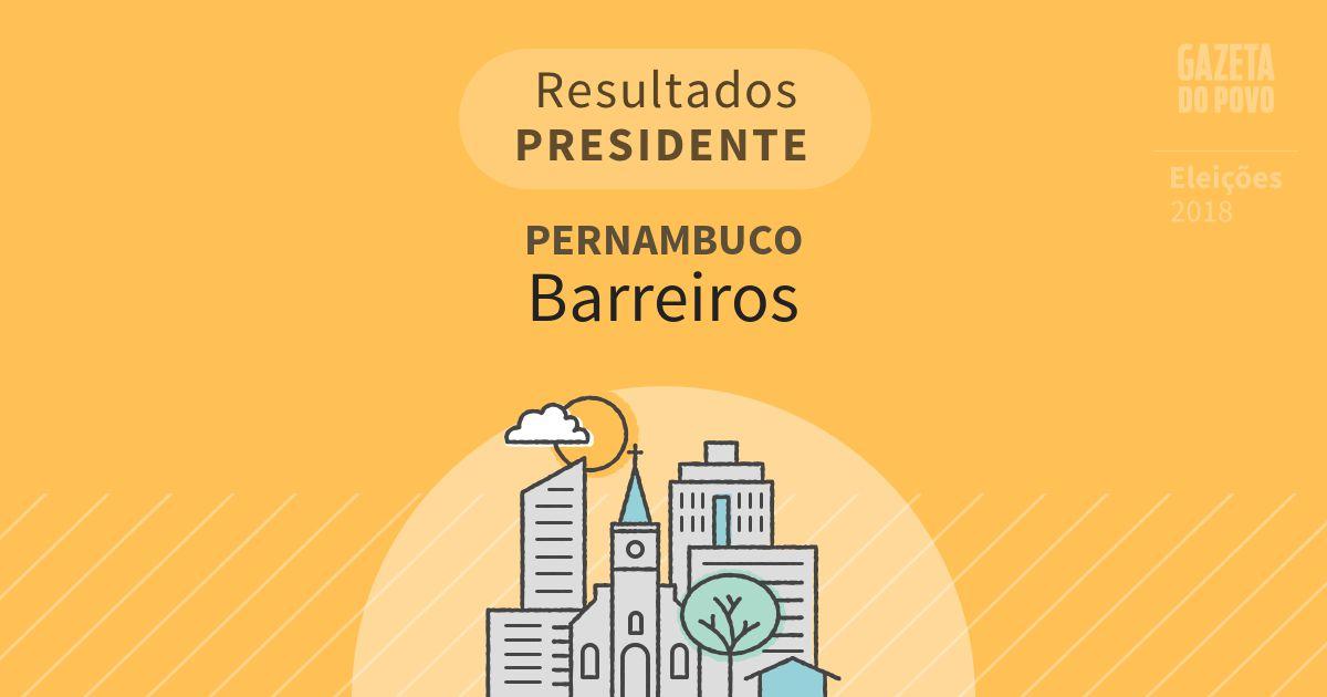 Resultados para Presidente em Pernambuco em Barreiros (PE)