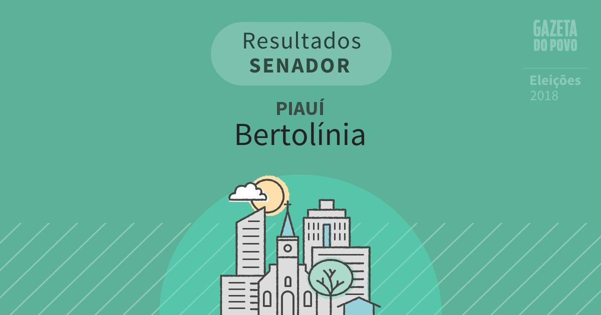 Resultados para Senador no Piauí em Bertolínia (PI)
