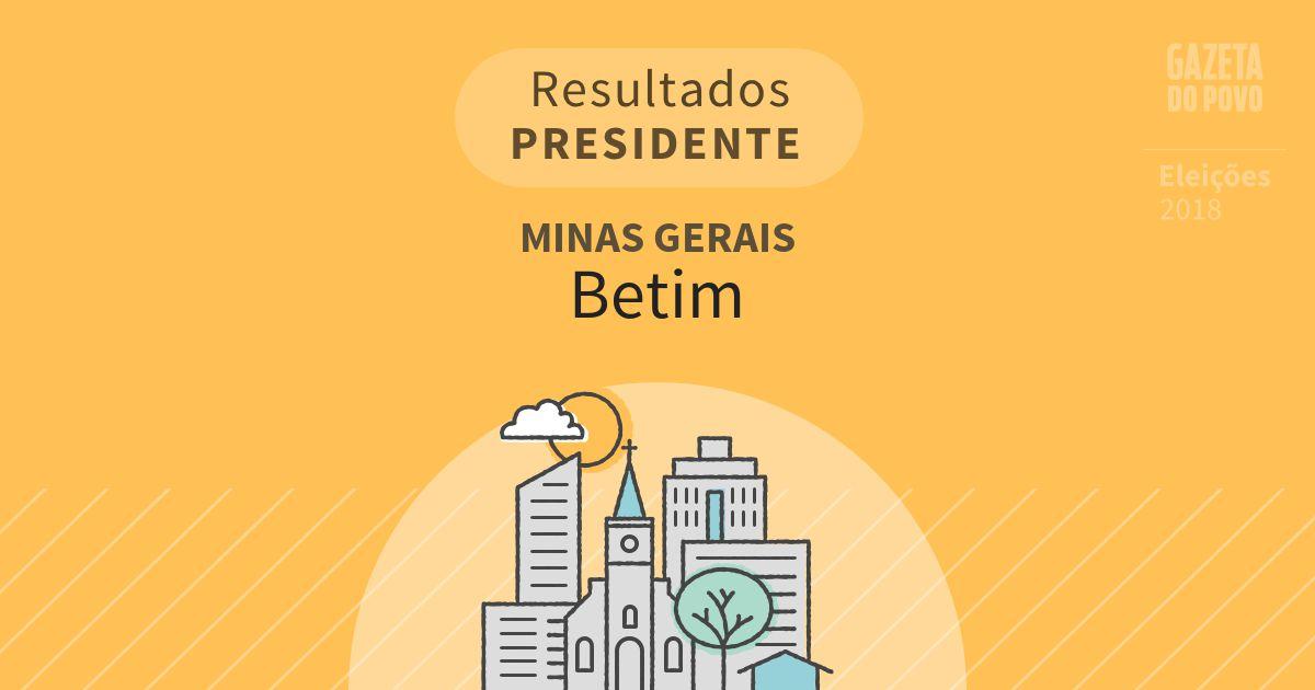 Resultados para Presidente em Minas Gerais em Betim (MG)