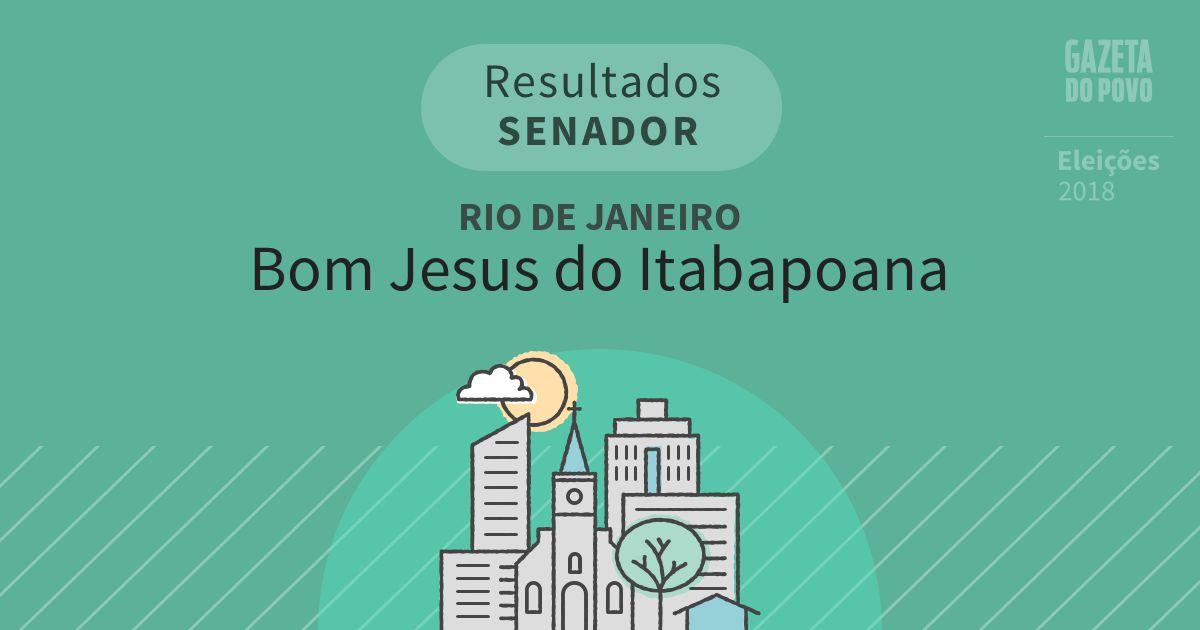 Resultados para Senador no Rio de Janeiro em Bom Jesus do Itabapoana (RJ)
