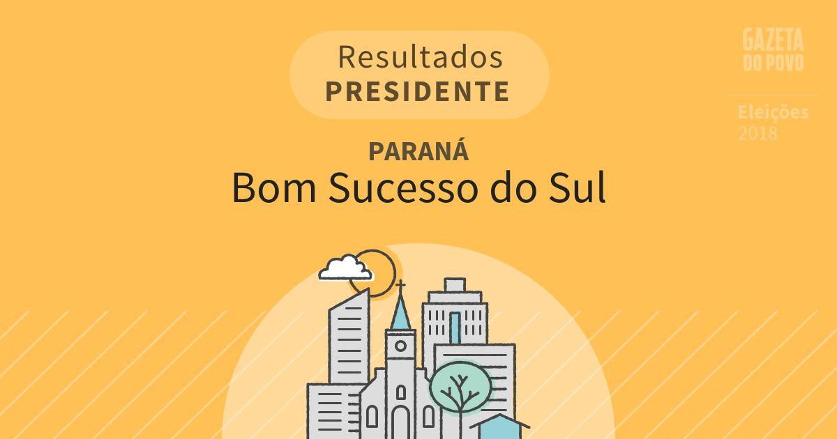 Resultados para Presidente no Paraná em Bom Sucesso do Sul (PR)