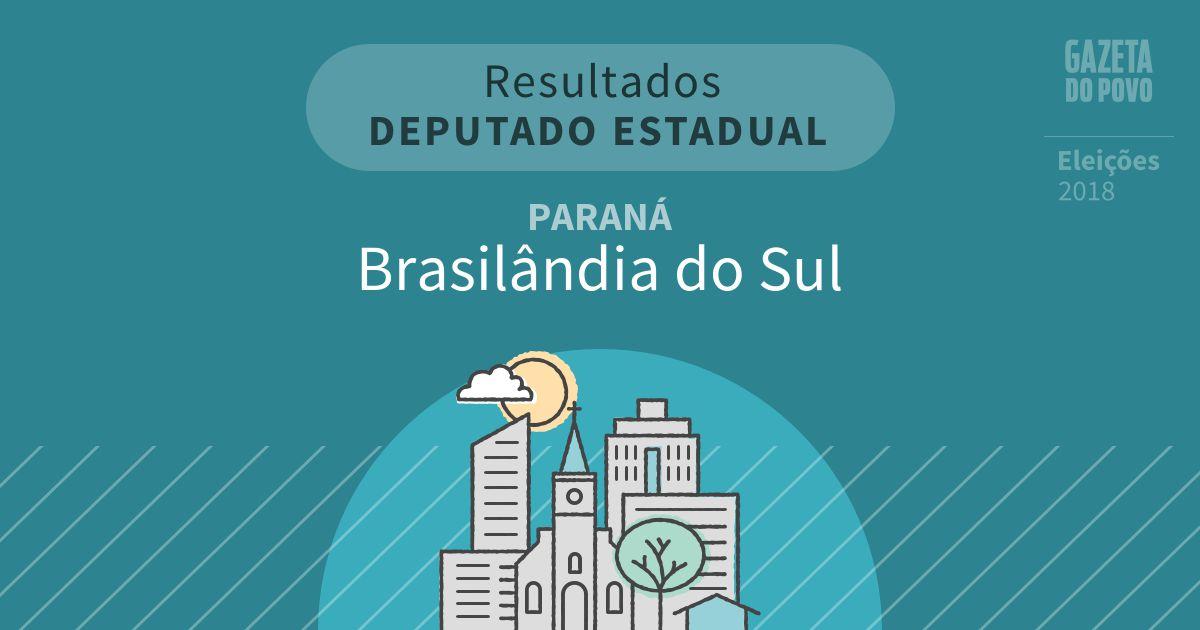 Resultados para Deputado Estadual no Paraná em Brasilândia do Sul (PR)