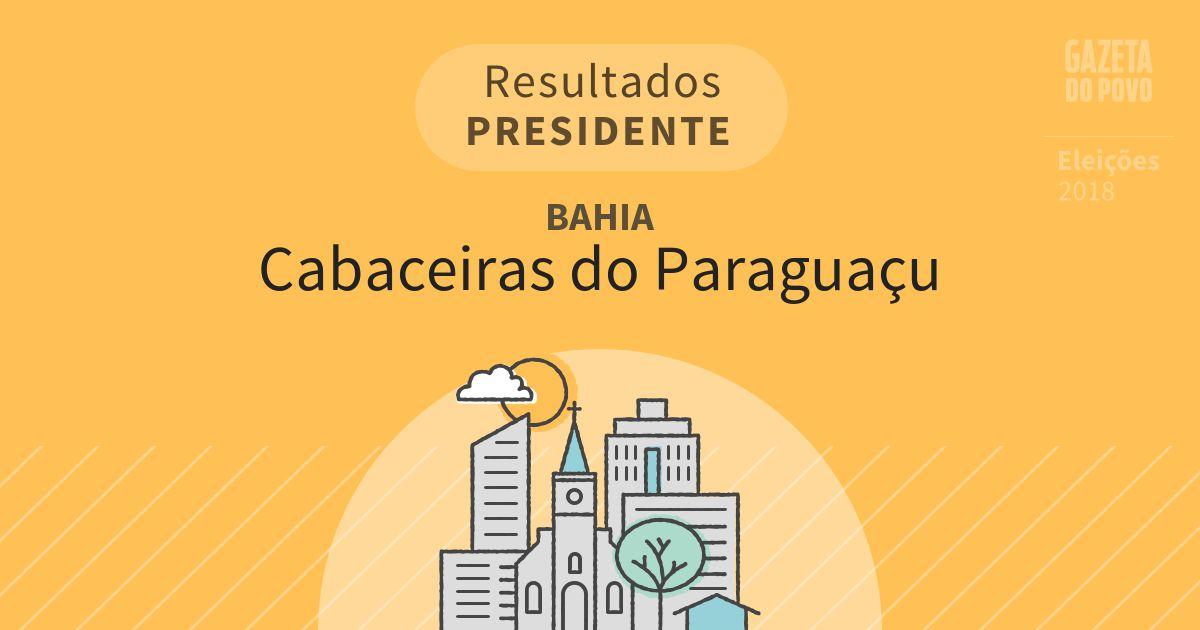 Resultados para Presidente na Bahia em Cabaceiras do Paraguaçu (BA)