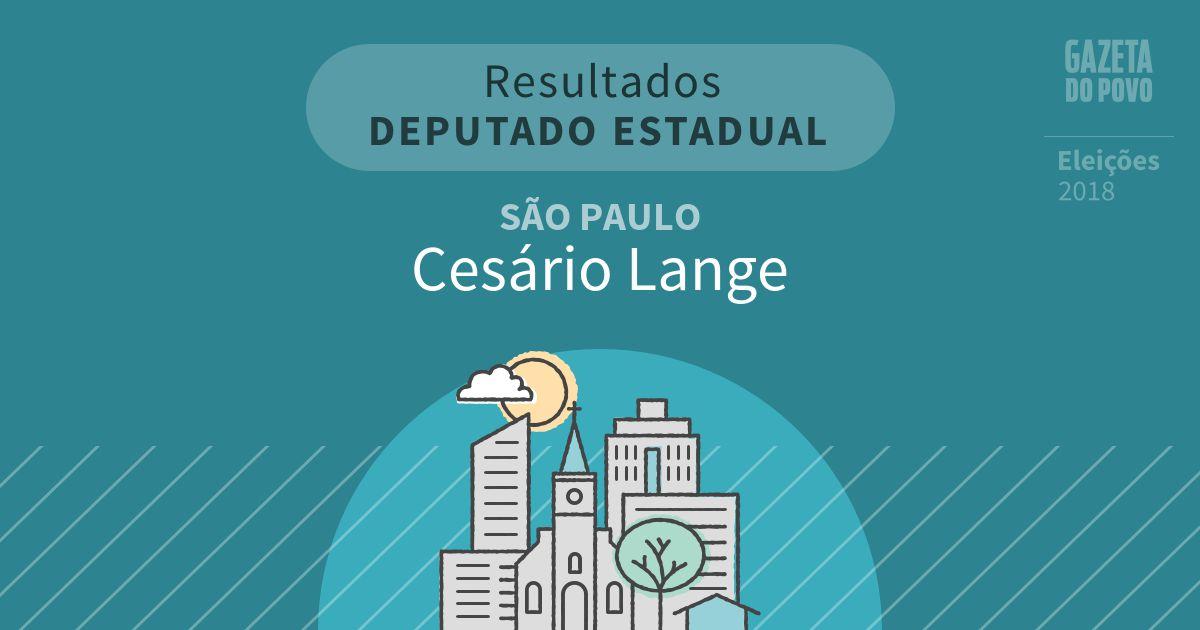 Resultados para Deputado Estadual em São Paulo em Cesário Lange (SP)