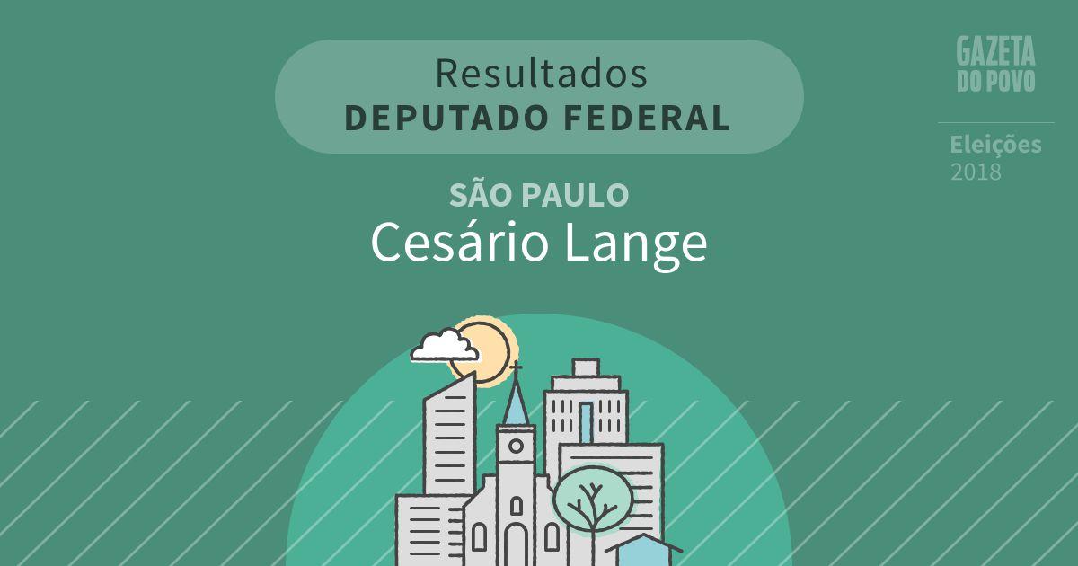 Resultados para Deputado Federal em São Paulo em Cesário Lange (SP)
