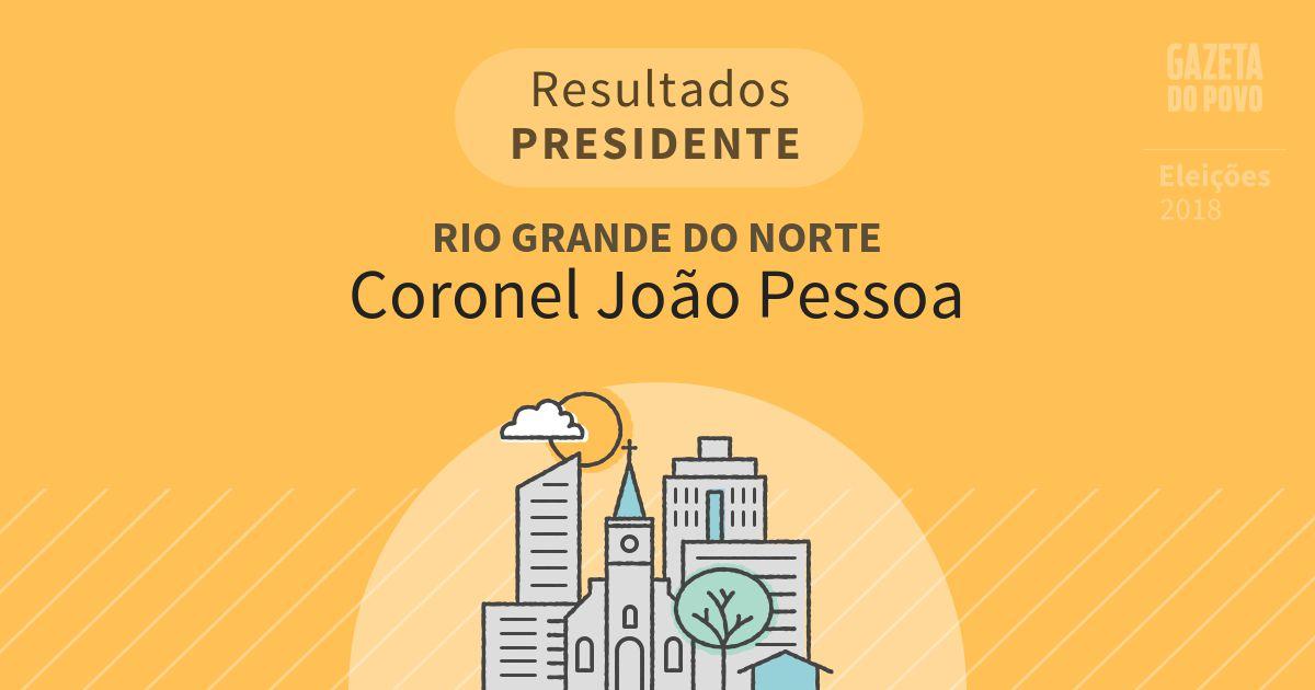 Resultados para Presidente no Rio Grande do Norte em Coronel João Pessoa (RN)