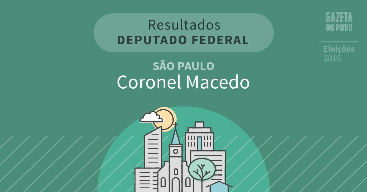 Resultados para Deputado Federal em São Paulo em Coronel Macedo (SP)