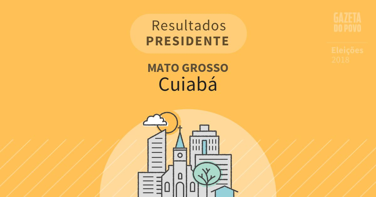 Resultados para Presidente no Mato Grosso em Cuiabá (MT)