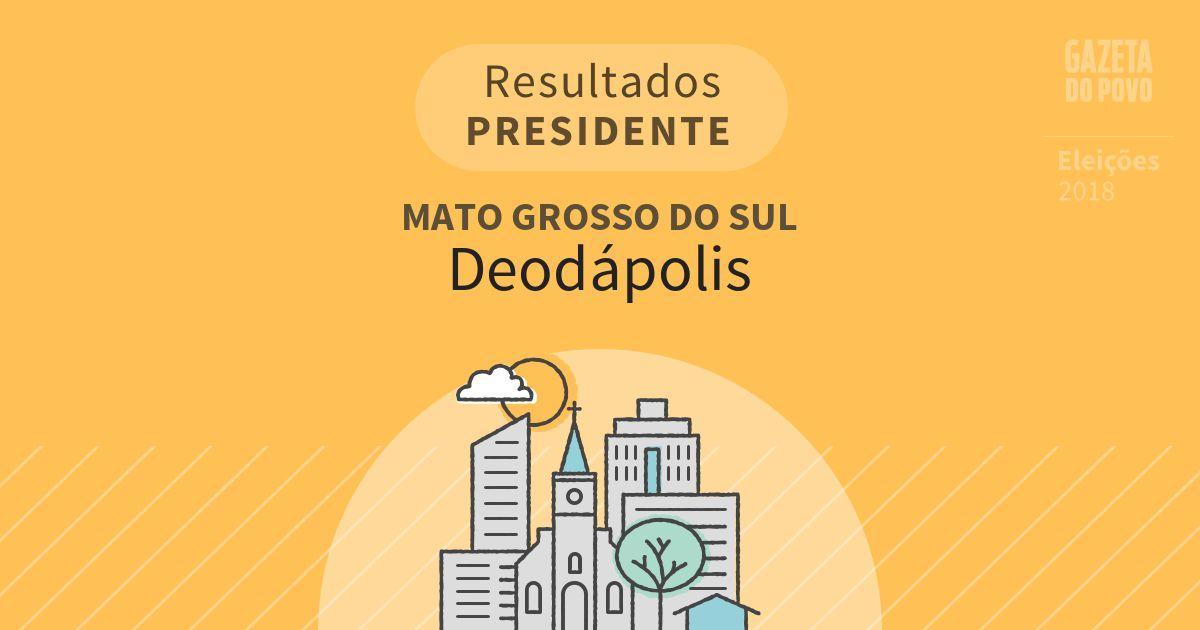 Resultados para Presidente no Mato Grosso do Sul em Deodápolis (MS)