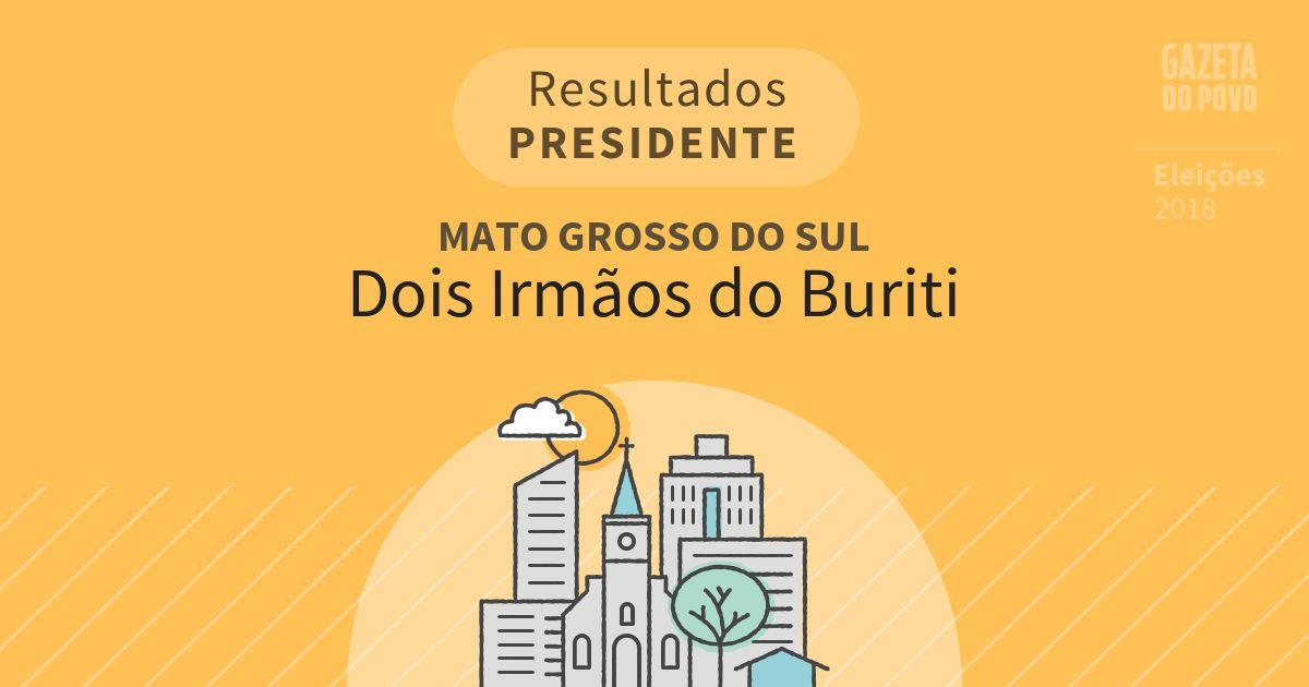Resultados para Presidente no Mato Grosso do Sul em Dois Irmãos do Buriti (MS)