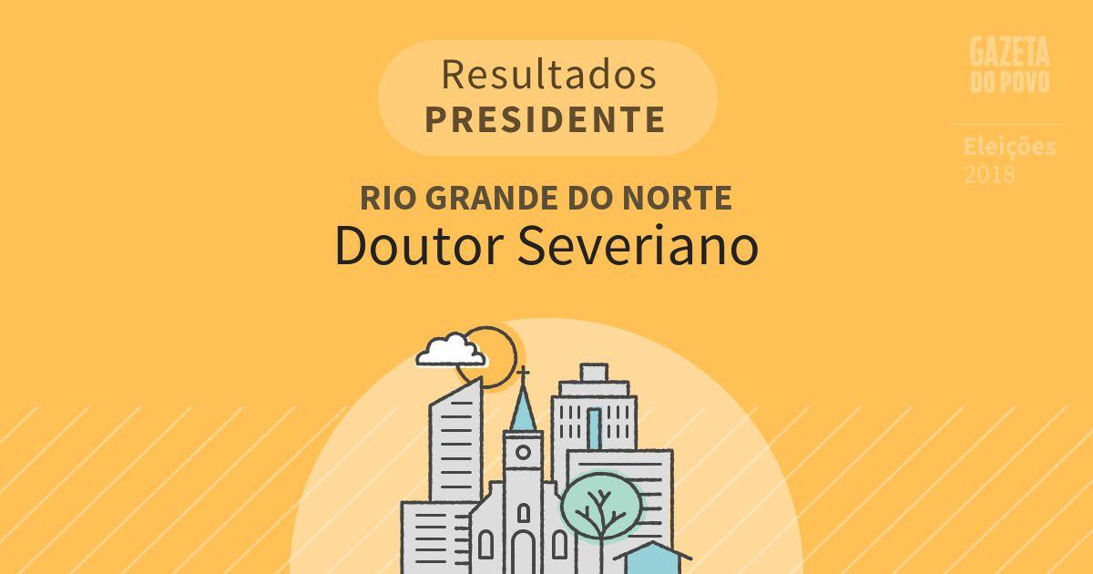 Resultados para Presidente no Rio Grande do Norte em Doutor Severiano (RN)
