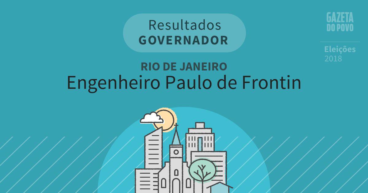 Resultados para Governador no Rio de Janeiro em Engenheiro Paulo de Frontin (RJ)