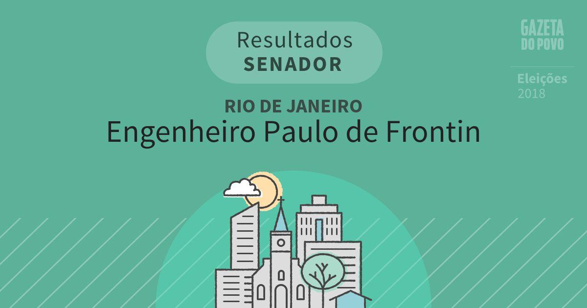 Resultados para Senador no Rio de Janeiro em Engenheiro Paulo de Frontin (RJ)