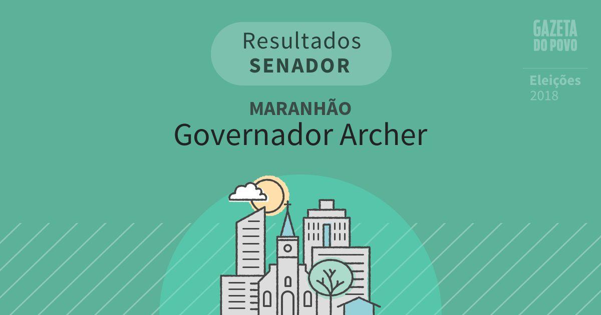 Resultados para Senador no Maranhão em Governador Archer (MA)