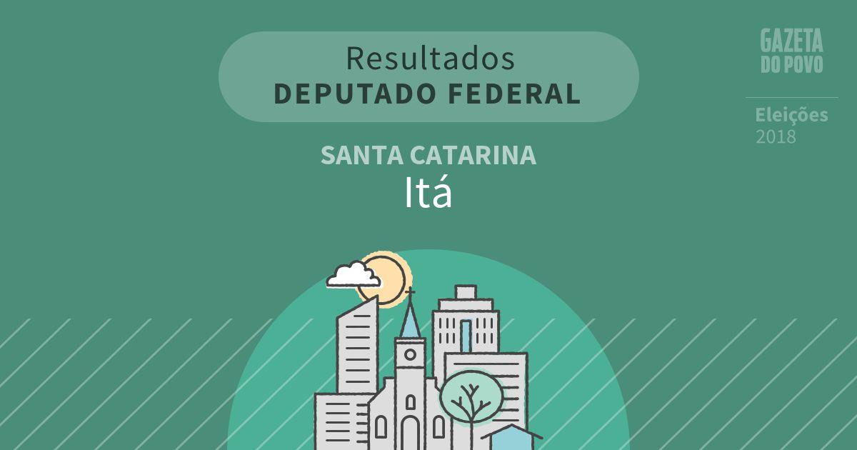 Resultados para Deputado Federal em Santa Catarina em Itá (SC)