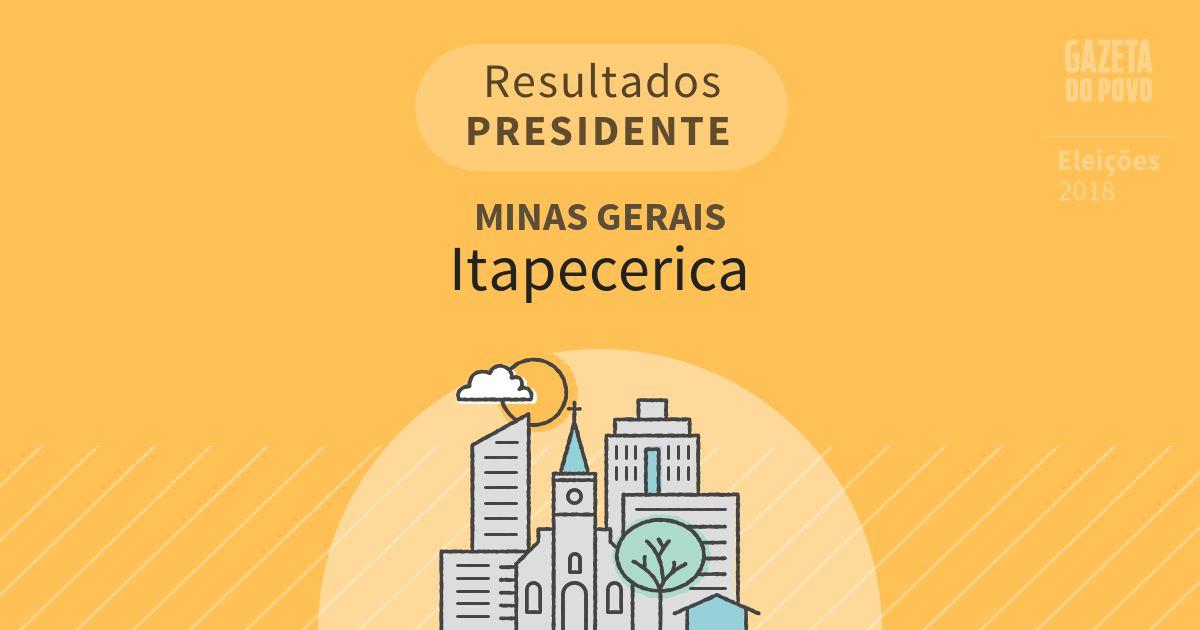 Resultados para Presidente em Minas Gerais em Itapecerica (MG)