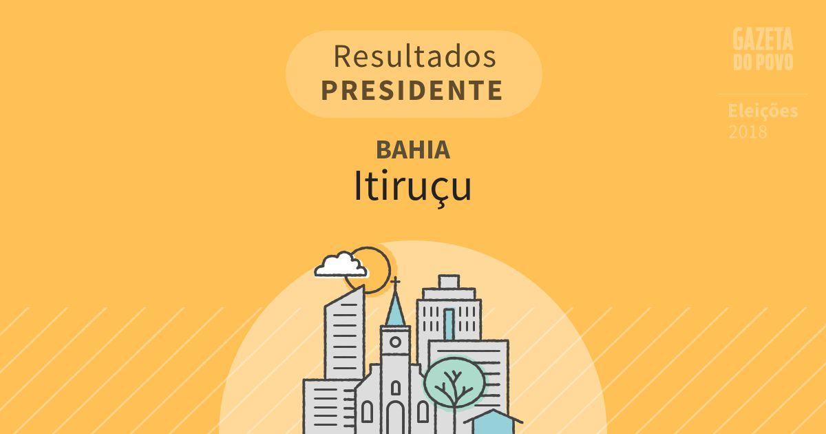 Resultados para Presidente na Bahia em Itiruçu (BA)