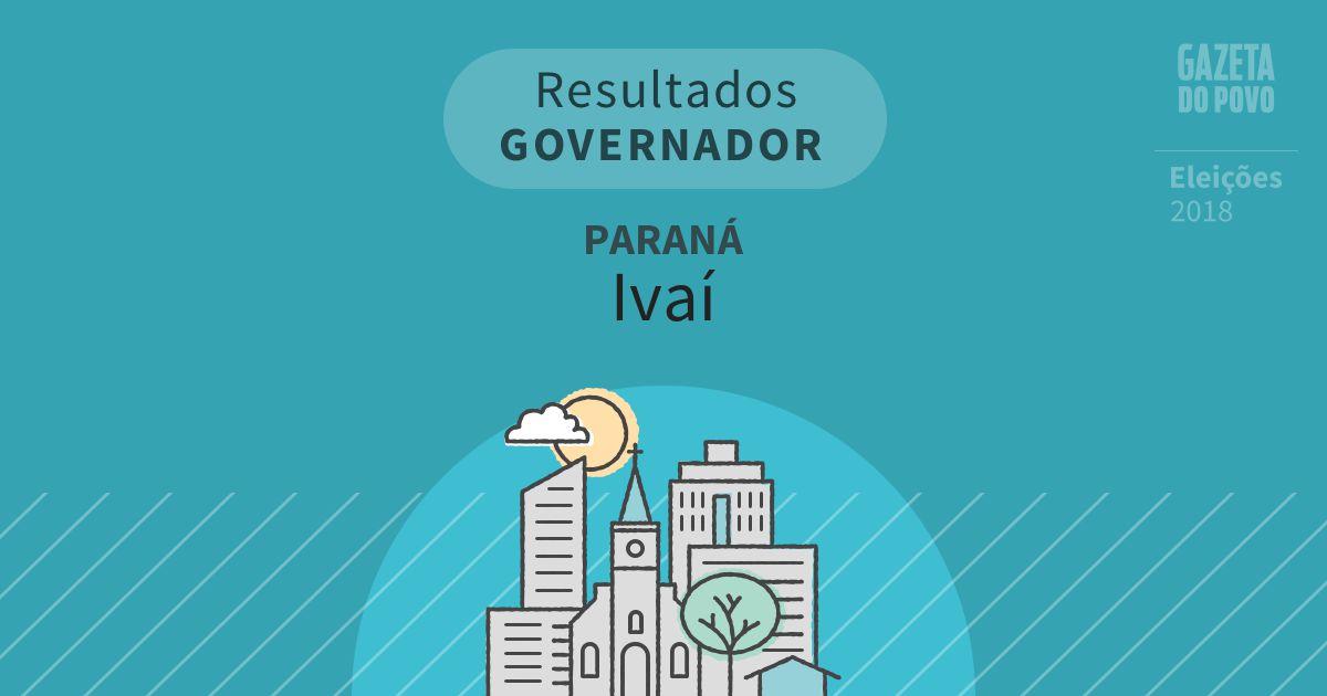 Resultados para Governador no Paraná em Ivaí (PR)