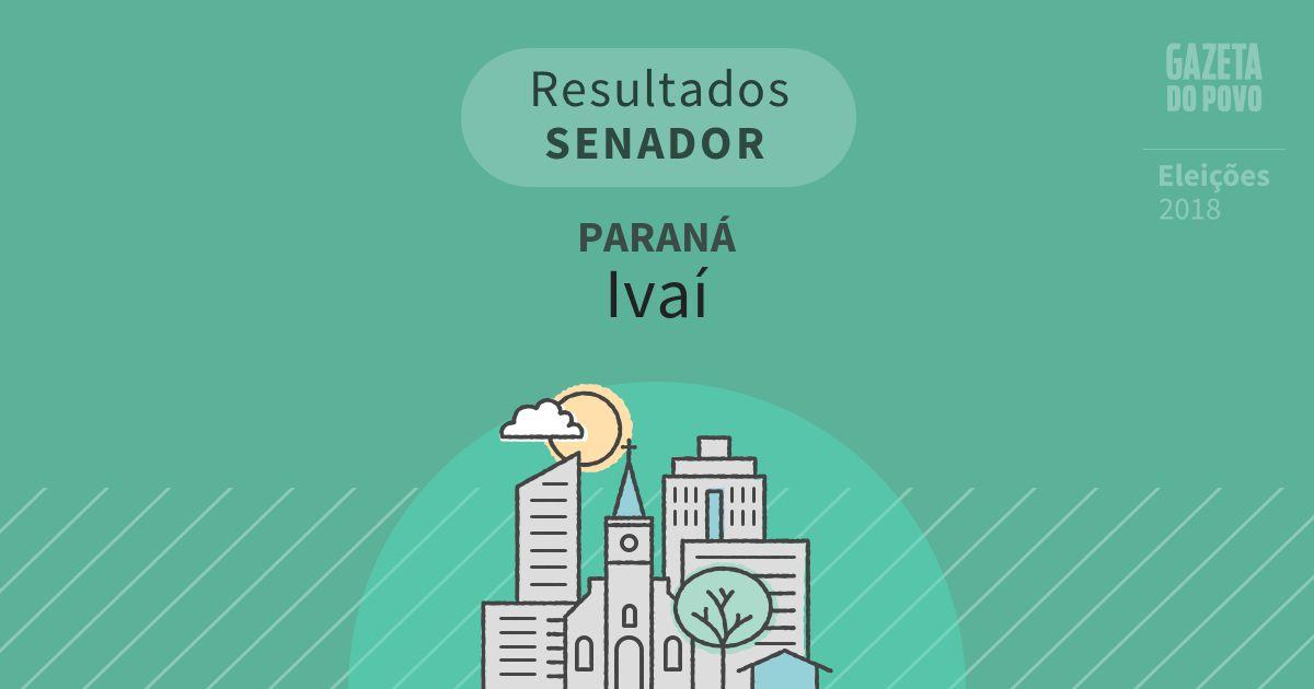 Resultados para Senador no Paraná em Ivaí (PR)