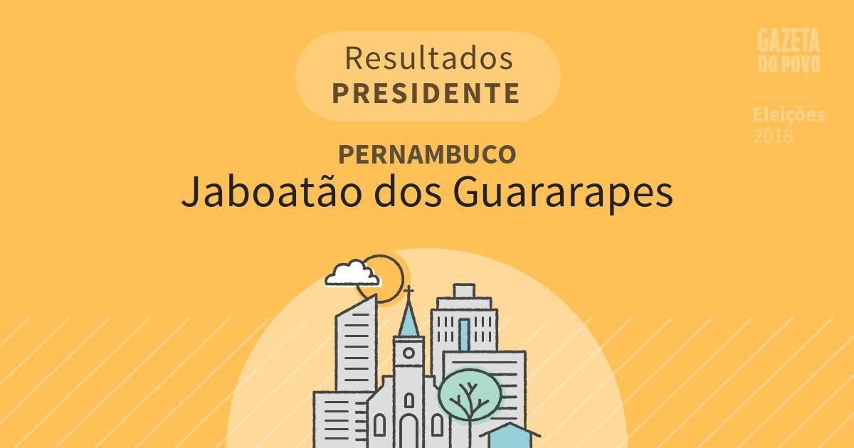 Resultados para Presidente em Pernambuco em Jaboatão dos Guararapes (PE)
