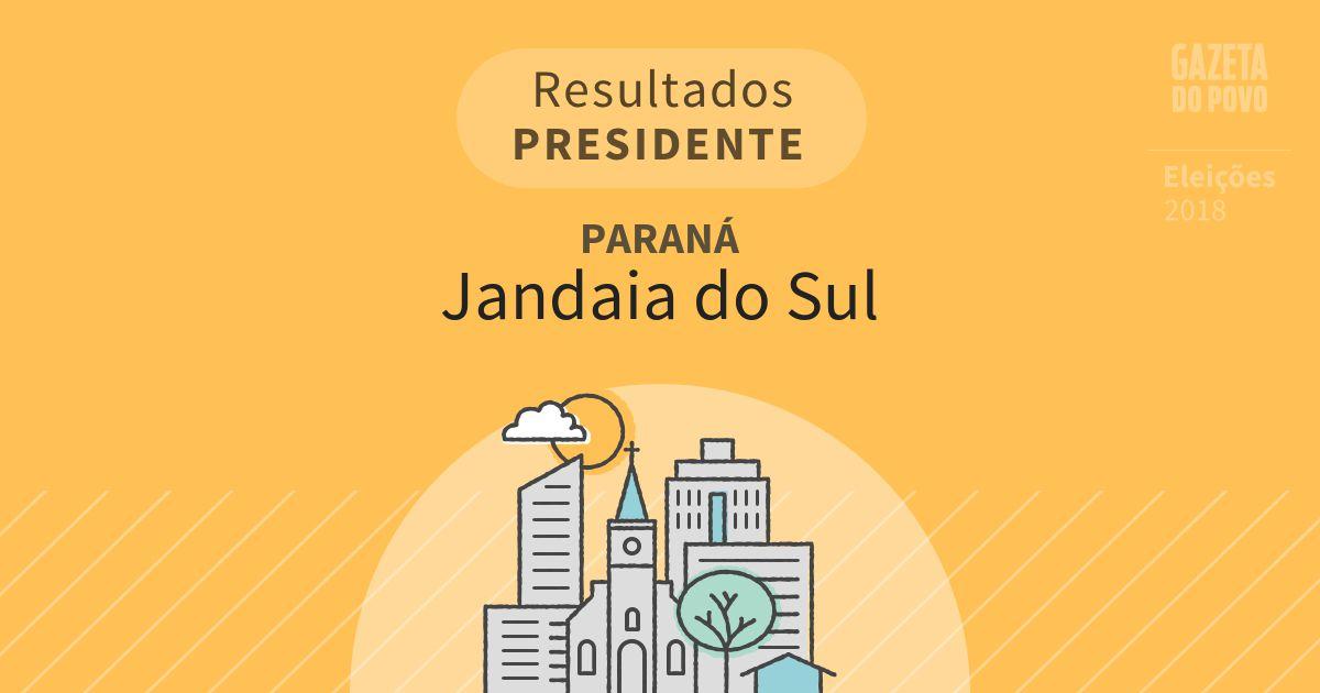 Resultados para Presidente no Paraná em Jandaia do Sul (PR)