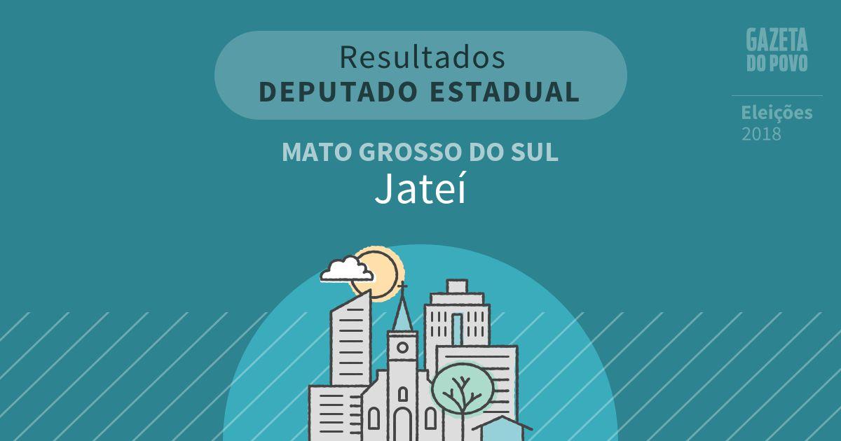 Resultados para Deputado Estadual no Mato Grosso do Sul em Jateí (MS)