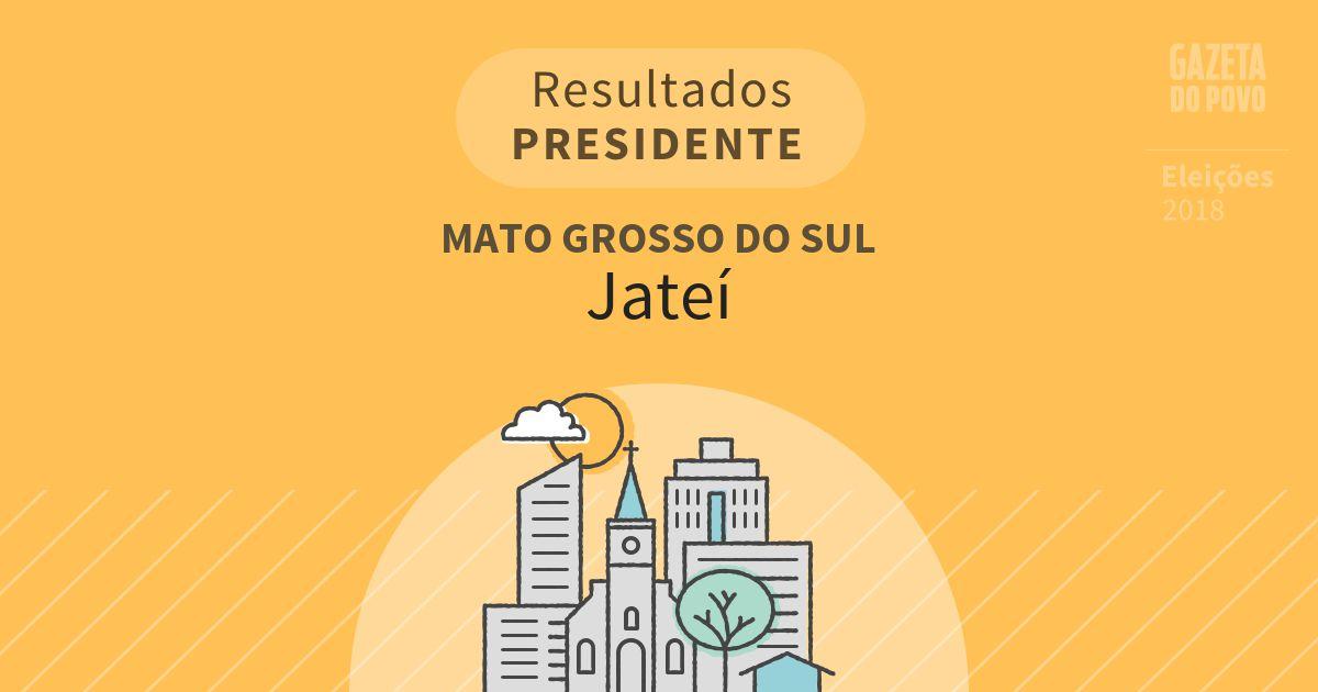 Resultados para Presidente no Mato Grosso do Sul em Jateí (MS)
