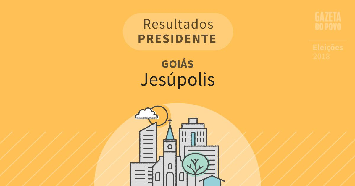 Resultados para Presidente em Goiás em Jesúpolis (GO)
