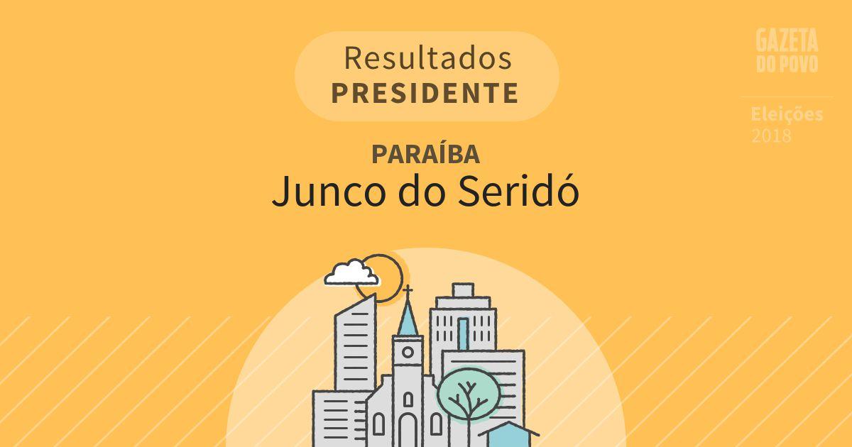 Resultados para Presidente na Paraíba em Junco do Seridó (PB)