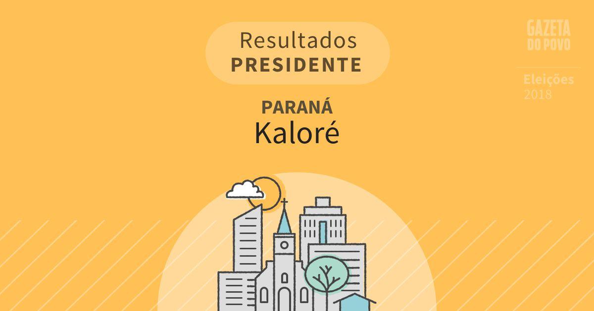 Resultados para Presidente no Paraná em Kaloré (PR)