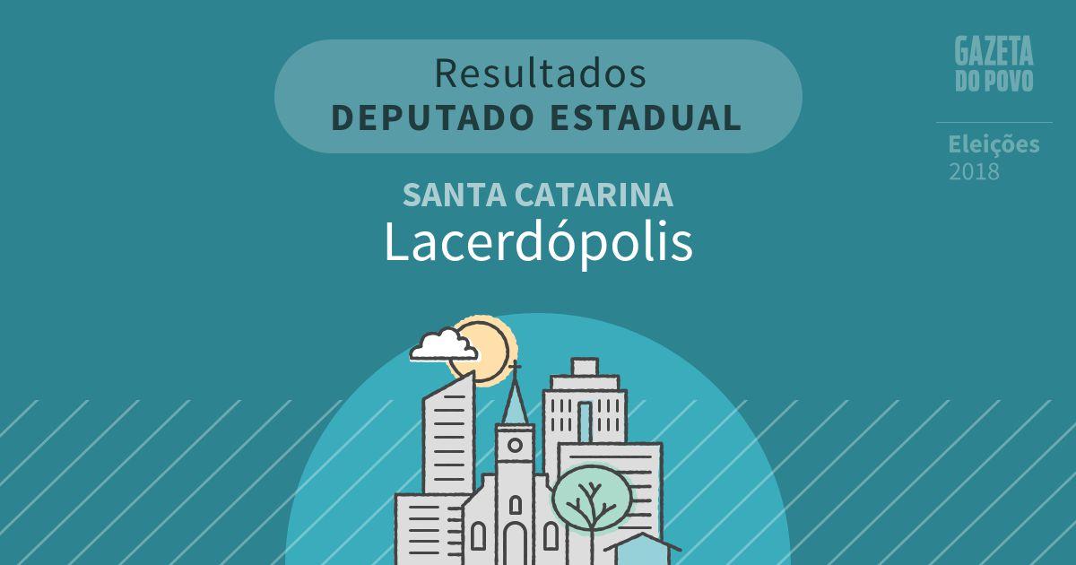 Resultados para Deputado Estadual em Santa Catarina em Lacerdópolis (SC)