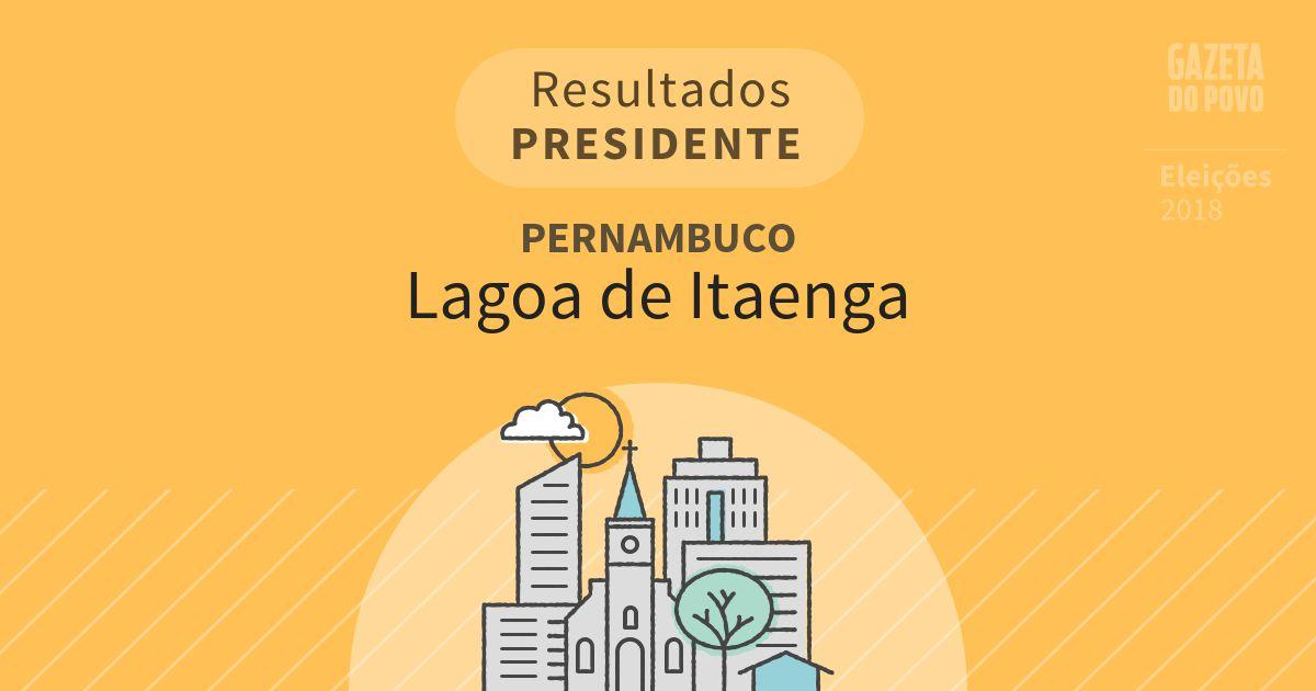 Resultados para Presidente em Pernambuco em Lagoa de Itaenga (PE)