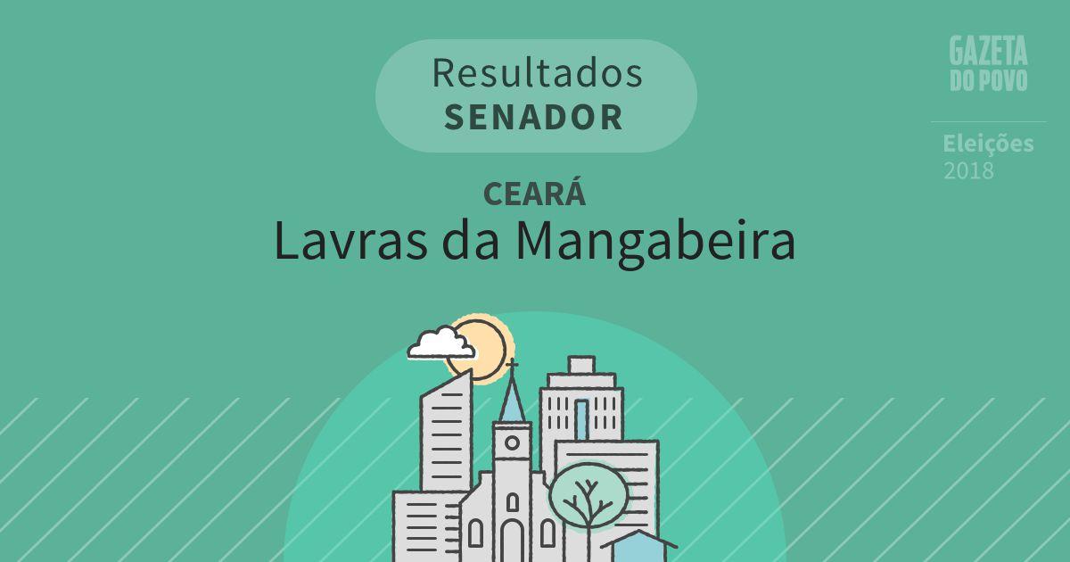 Resultados para Senador no Ceará em Lavras da Mangabeira (CE)