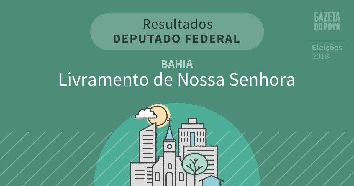 Resultados para Deputado Federal na Bahia em Livramento de Nossa Senhora (BA)